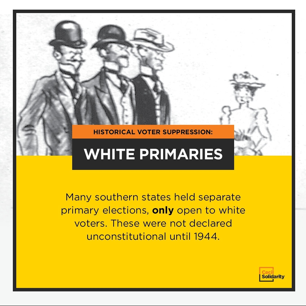 Many southern states held separate primary elections, only open to white voters. These were not declared unconstitutional until 1944.